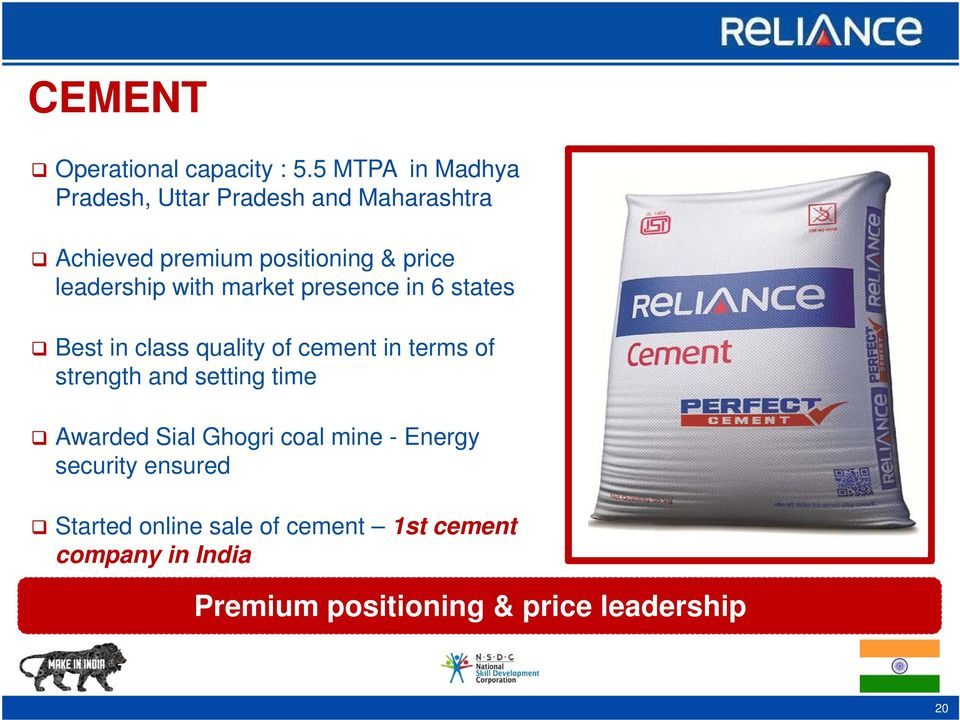 leadership with market presence in 6 states Best in class quality of cement in terms of strength