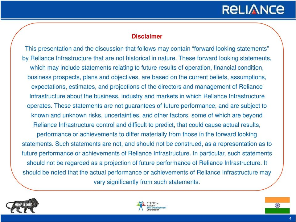beliefs, assumptions, expectations, estimates, and projections of the directors and management of Reliance Infrastructure about the business, industry and markets in which Reliance Infrastructure