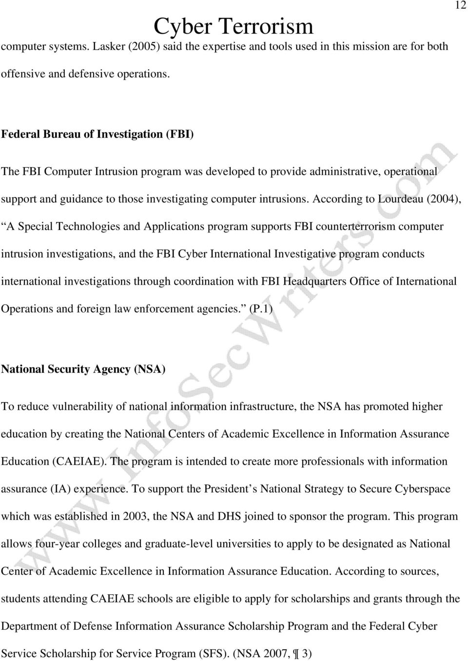 According to Lourdeau (2004), A Special Technologies and Applications program supports FBI counterterrorism computer intrusion investigations, and the FBI Cyber International Investigative program