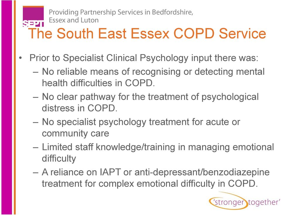 No clear pathway for the treatment of psychological distress in COPD.