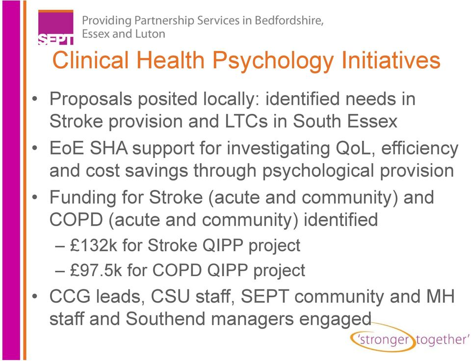 provision Funding for Stroke (acute and community) and COPD (acute and community) identified 132k for Stroke