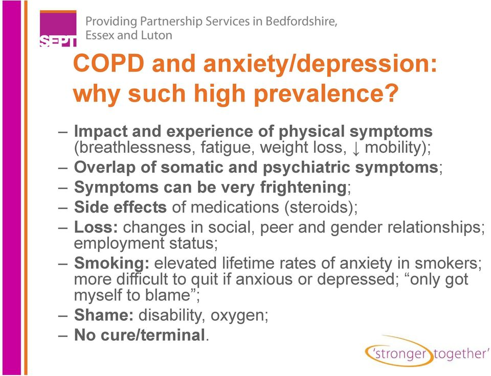 symptoms; Symptoms can be very frightening; Side effects of medications (steroids); Loss: changes in social, peer and gender