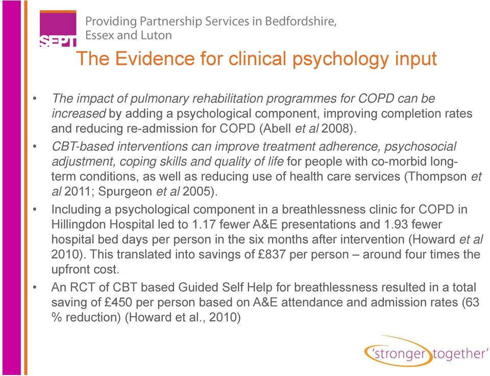 CBT-based interventions can improve treatment adherence, psychosocial adjustment, coping skills and quality of life for people with co-morbid longterm conditions, as well as reducing use of health