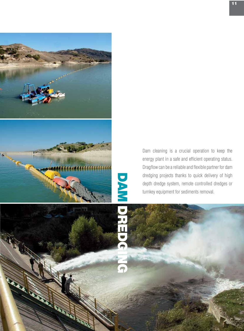 Dragflow can be a reliable and flexible partner for dam dredging projects