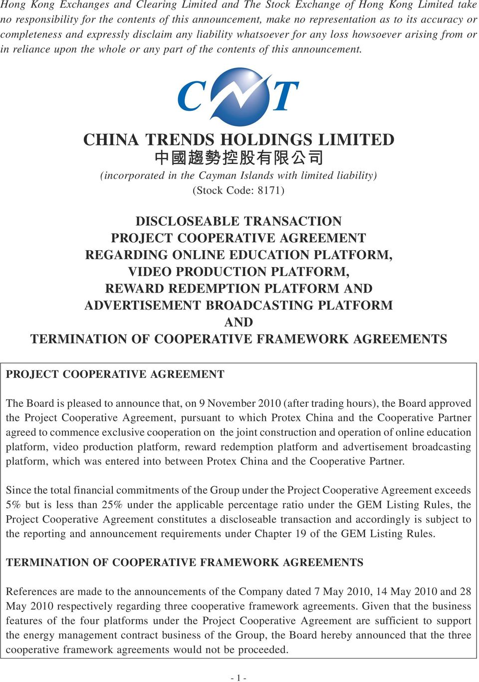 CHINA TRENDS HOLDINGS LIMITED (incorporated in the Cayman Islands with limited liability) (Stock Code: 8171) DISCLOSEABLE TRANSACTION PROJECT COOPERATIVE AGREEMENT REGARDING ONLINE EDUCATION