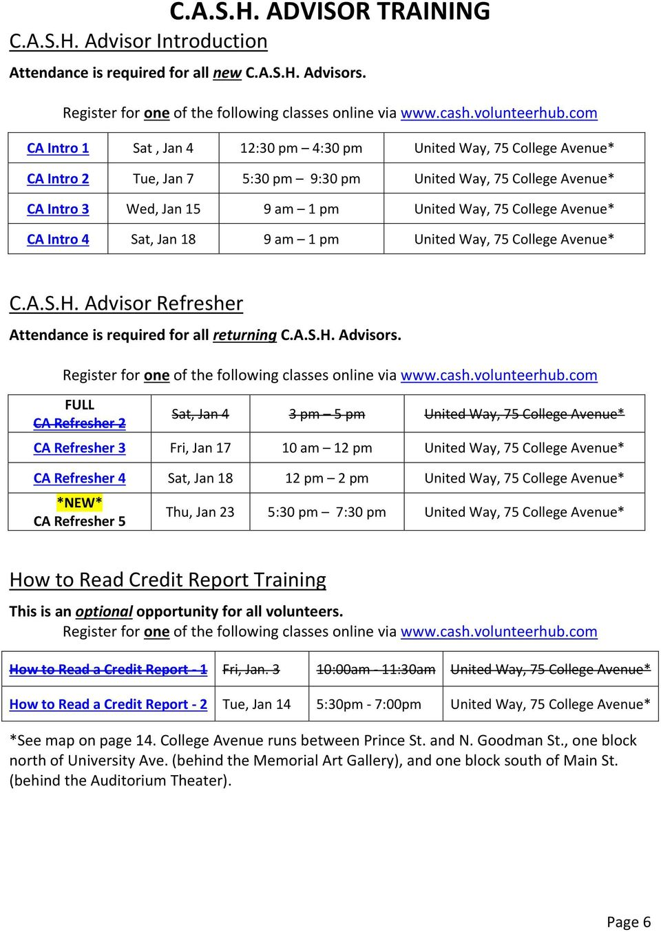 Avenue* CA Intro 4 Sat, Jan 18 9 am 1 pm United Way, 75 College Avenue* C.A.S.H. Advisor Refresher Attendance is required for all returning C.A.S.H. Advisors.