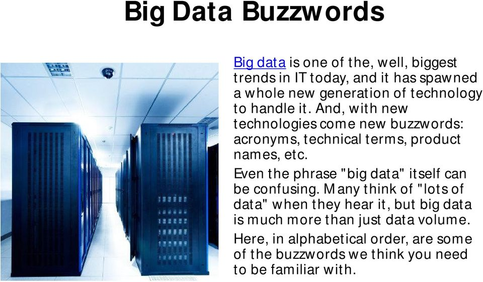 "Even the phrase ""big data"" itself can be confusing."