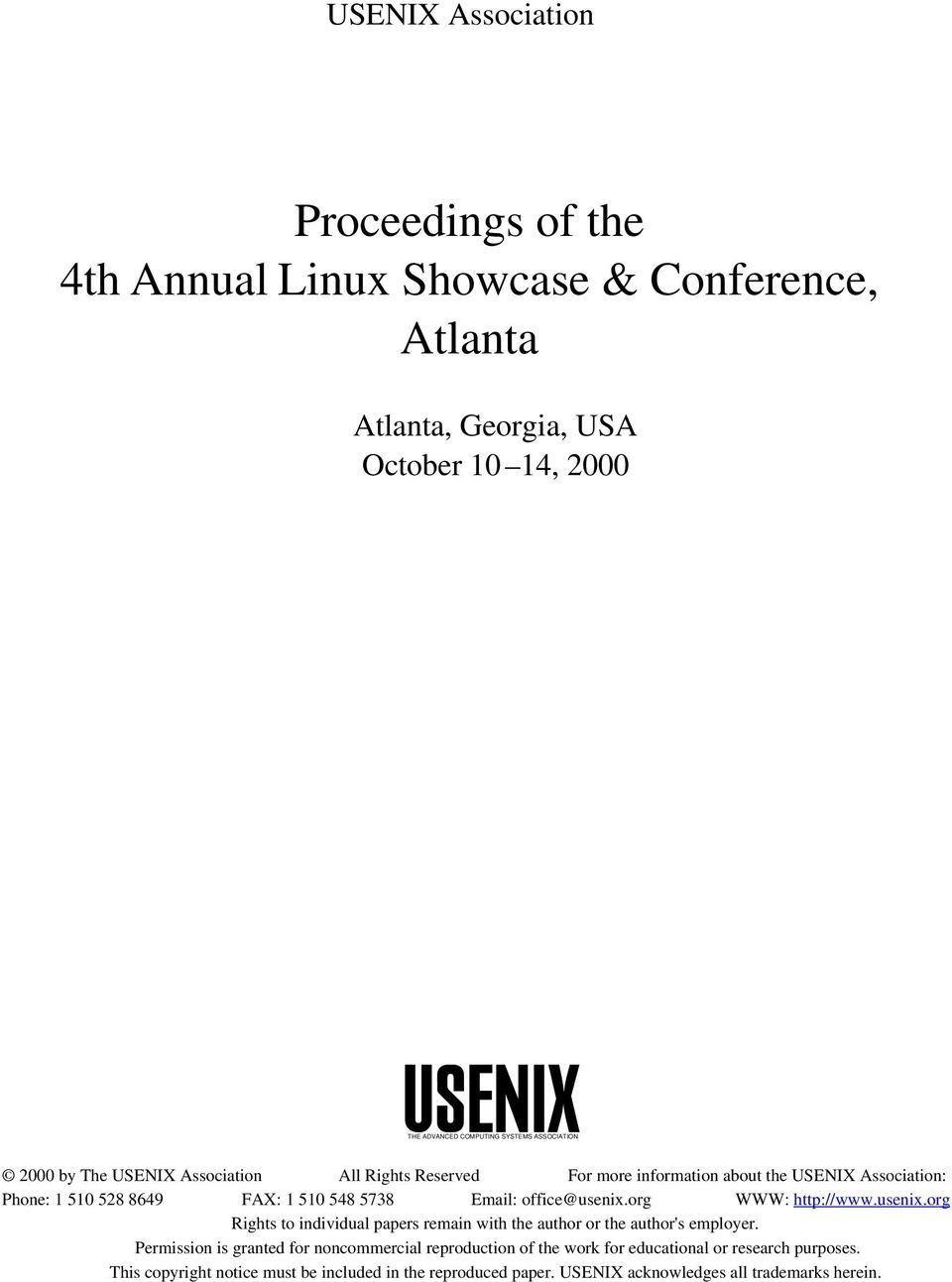 office@usenix.org WWW: http://www.usenix.org Rights to individual papers remain with the author or the author's employer.