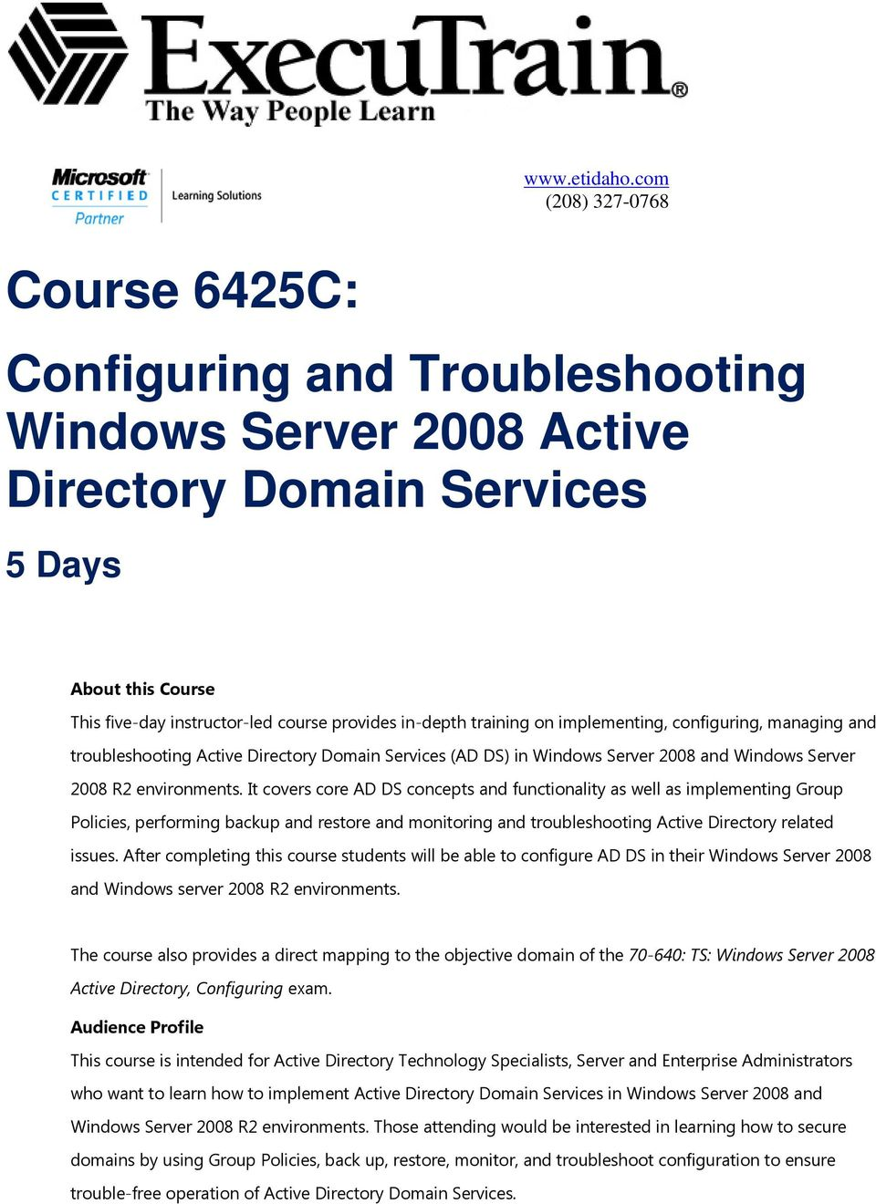 training on implementing, configuring, managing and troubleshooting Active Directory Domain Services (AD DS) in Windows Server 2008 and Windows Server 2008 R2 environments.