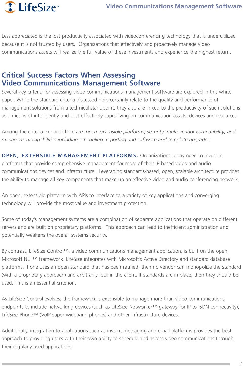 Critical Success Factors When Assessing Video Communications Management Software Several key criteria for assessing video communications management software are explored in this white paper.