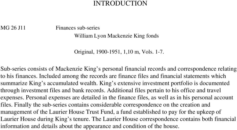 Included among the records are finance files and financial statements which summarize King s accumulated wealth.