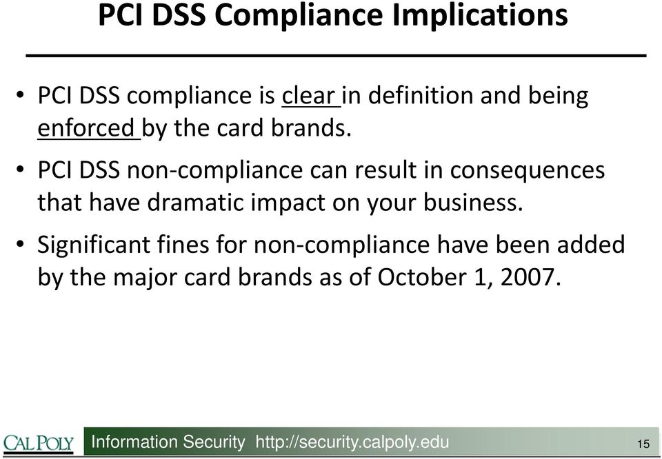 PCI DSS non compliance can result in consequences that have dramatic impact on your