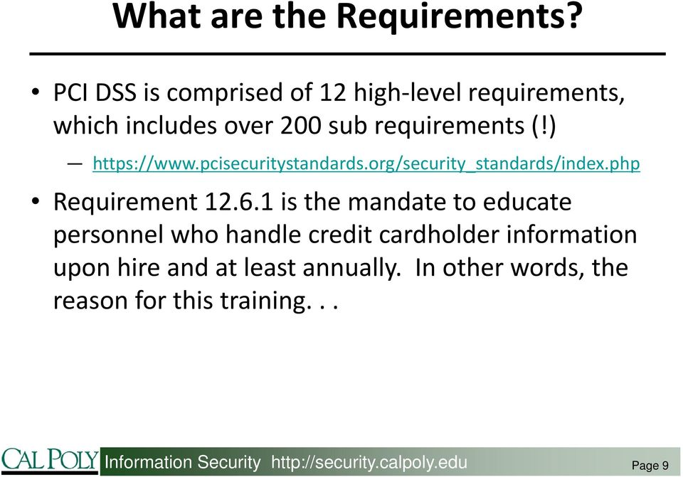 ) https://www.pcisecuritystandards.org/security_standards/index.php Requirement 12.6.