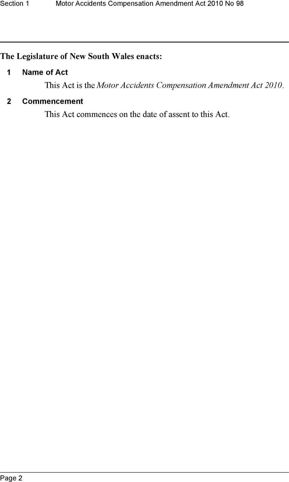 is the Motor Accidents Compensation Amendment Act 2010.