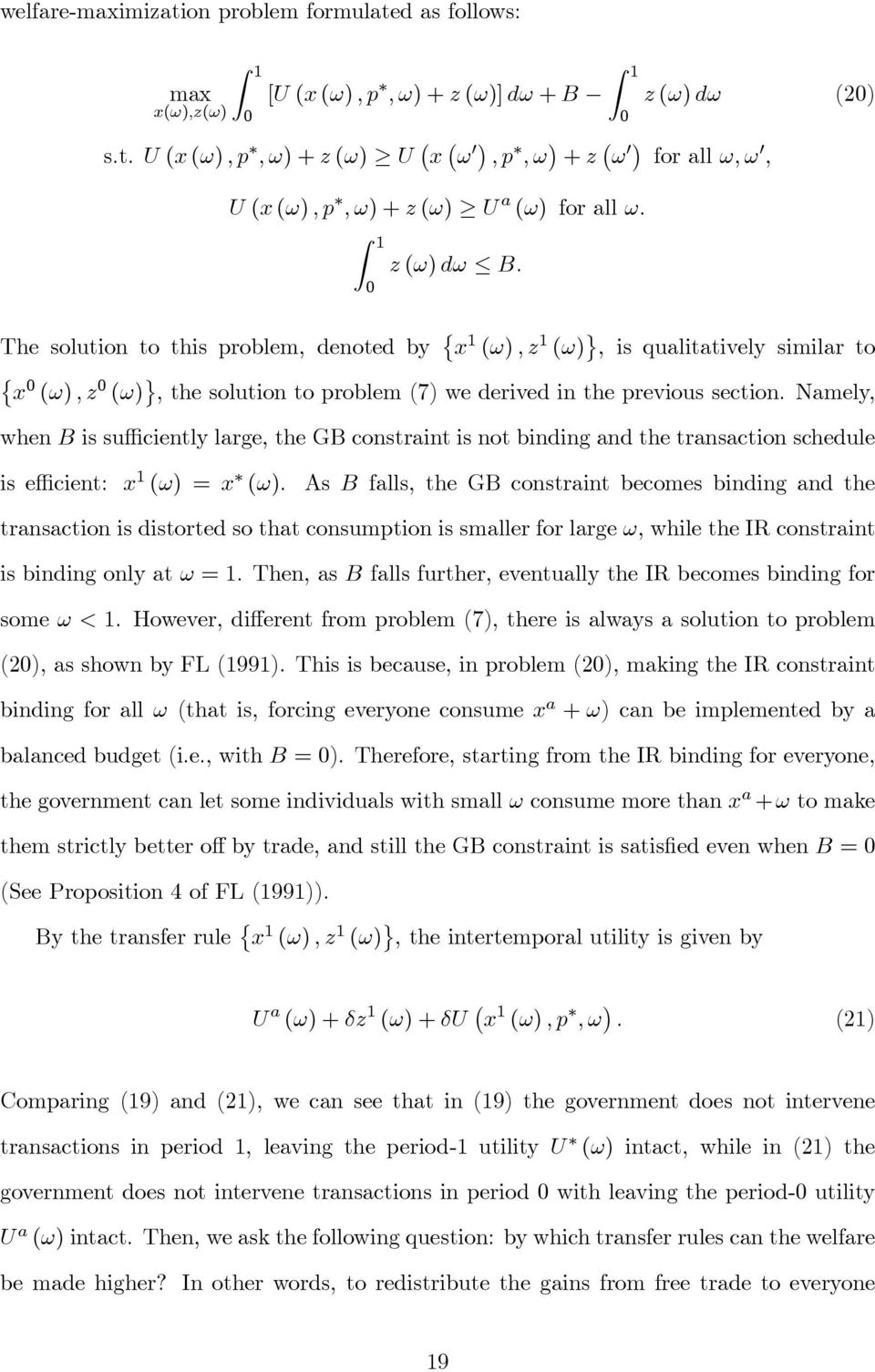 Nmely, when B is sufficiently lrge, the GB constrint is not binding nd the trnsction schedule is efficient: x 1 (ω) =x (ω).