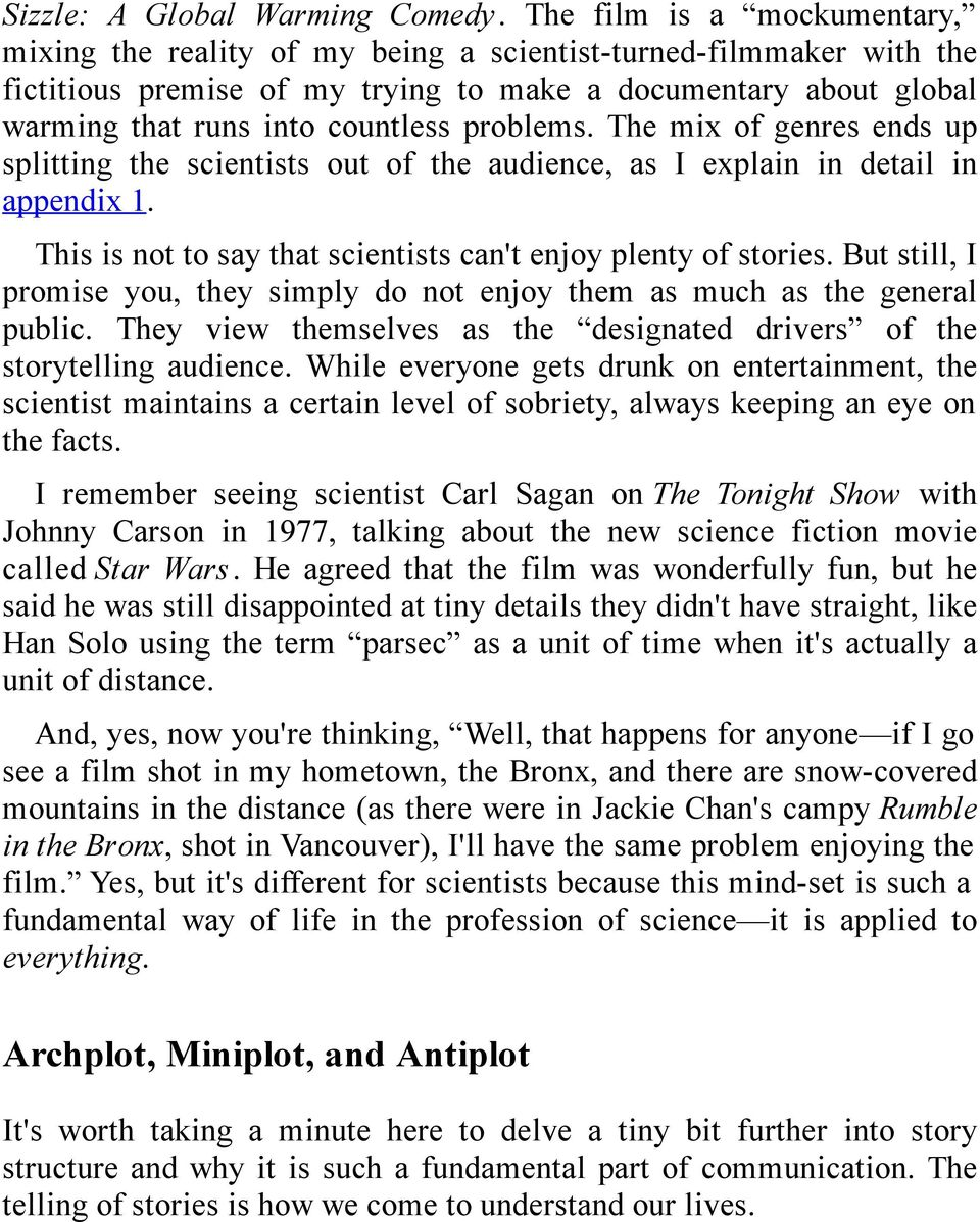 problems. The mix of genres ends up splitting the scientists out of the audience, as I explain in detail in appendix 1. This is not to say that scientists can't enjoy plenty of stories.