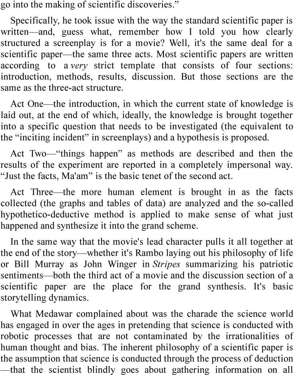 Well, it's the same deal for a scientific paper the same three acts.