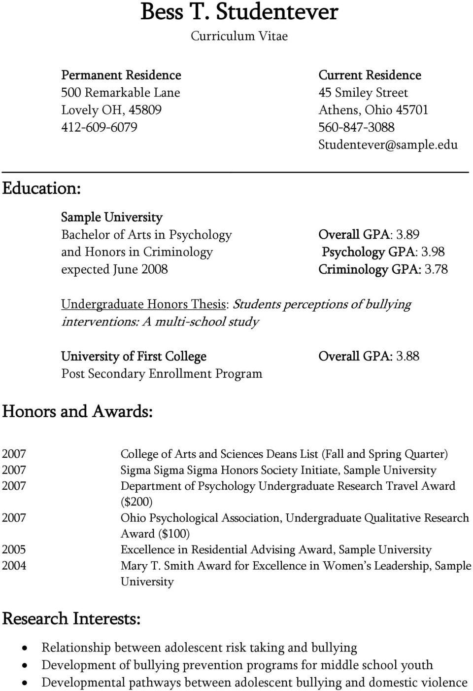 78 Undergraduate Honors Thesis: Students perceptions of bullying interventions: A multi-school study University of First College Overall GPA: 3.