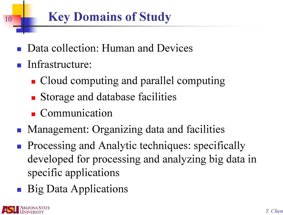 Management: Organizing data and facilities Processing and Analytic techniques: