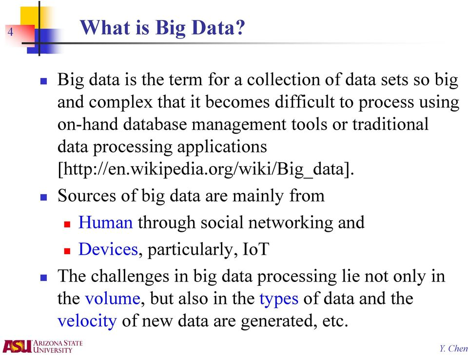 database management tools or traditional data processing applications [http://en.wikipedia.org/wiki/big_data].