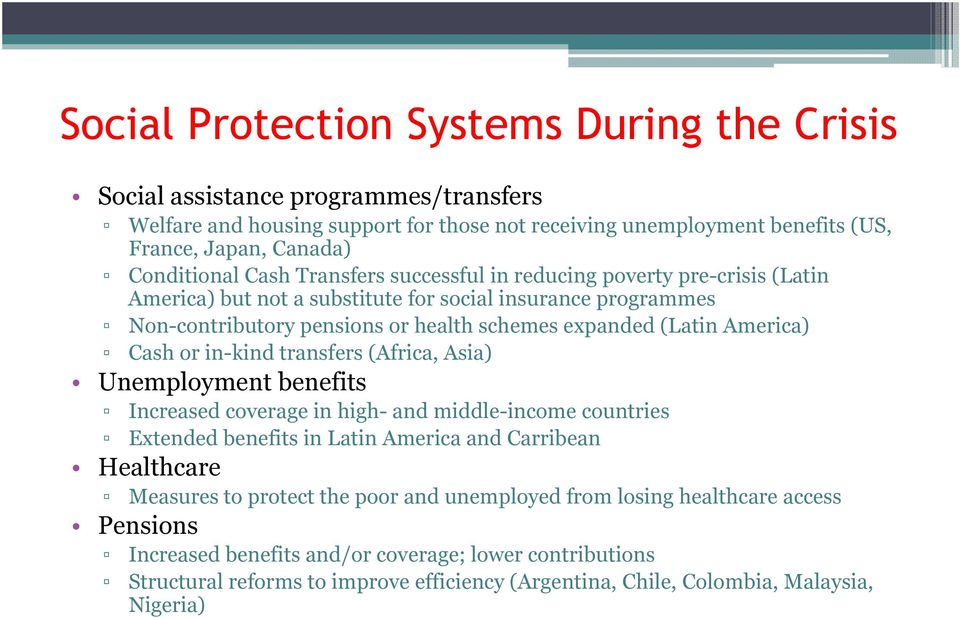 or in-kind transfers (Africa, Asia) Unemployment benefits Increased coverage in high- and middle-income countries Extended benefits in Latin America and Carribean Healthcare Measures to protect the