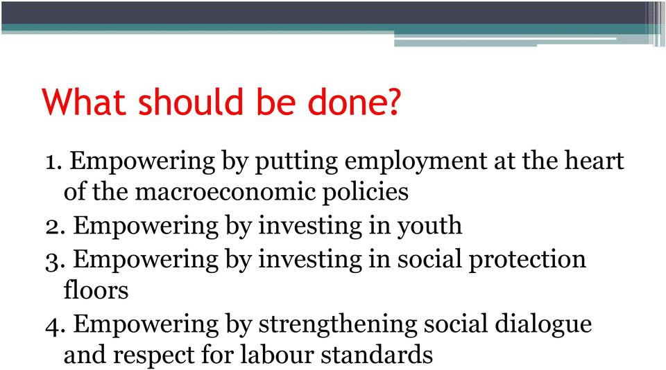 policies 2. Empowering by investing in youth 3.