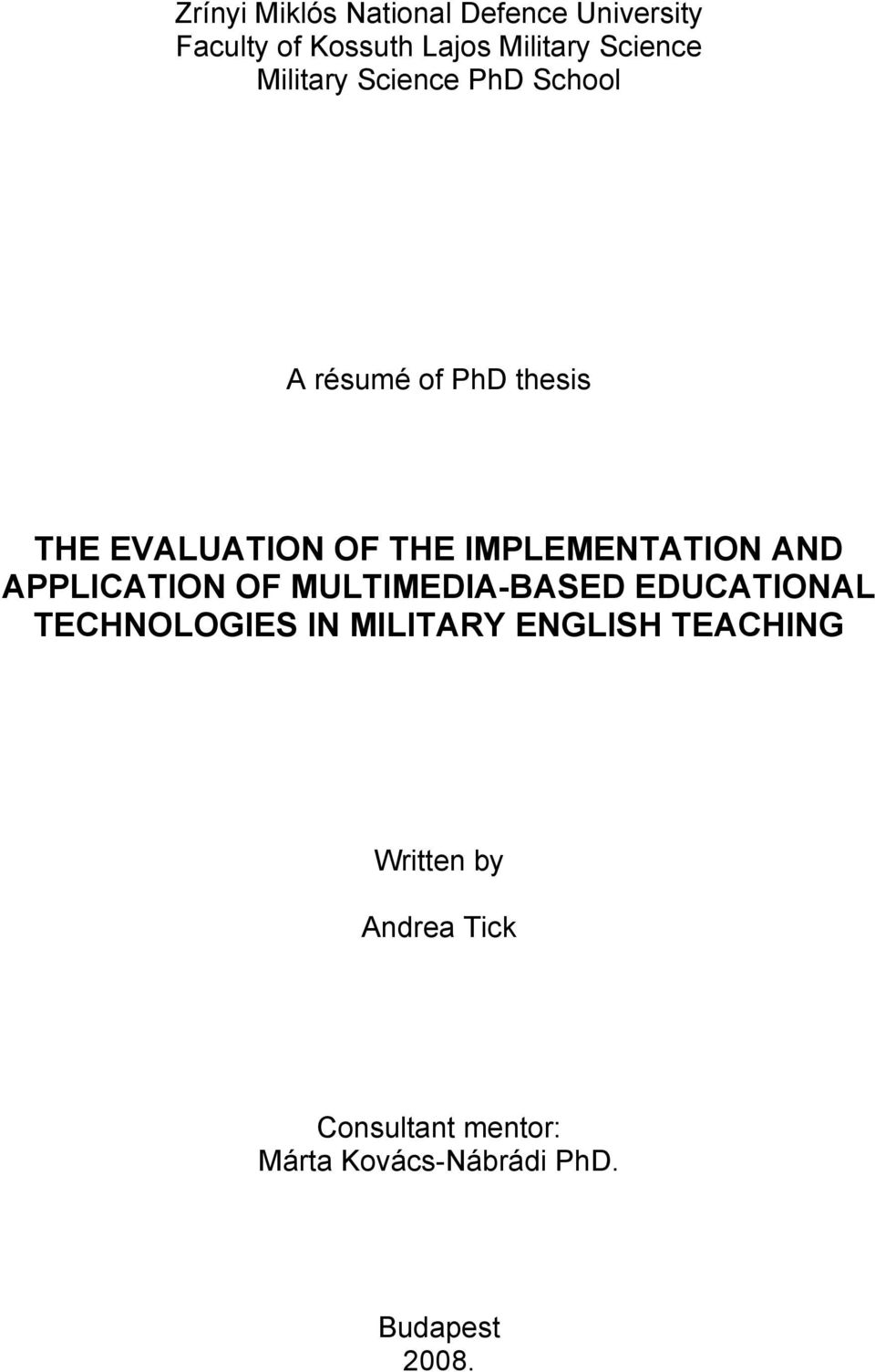 IMPLEMENTATION AND APPLICATION OF MULTIMEDIA-BASED EDUCATIONAL TECHNOLOGIES IN