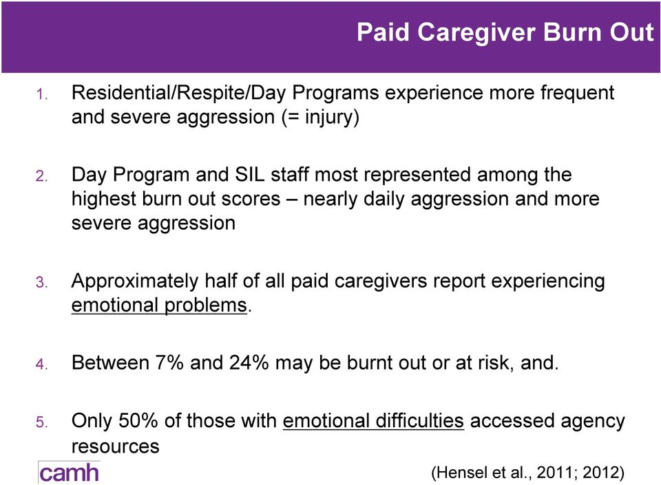 aggression 3. Approximately half of all paid caregivers report experiencing emotional problems. 4.
