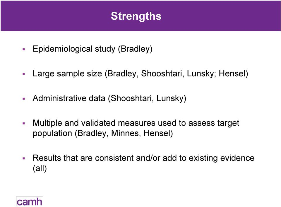 Multiple and validated measures used to assess target population (Bradley,