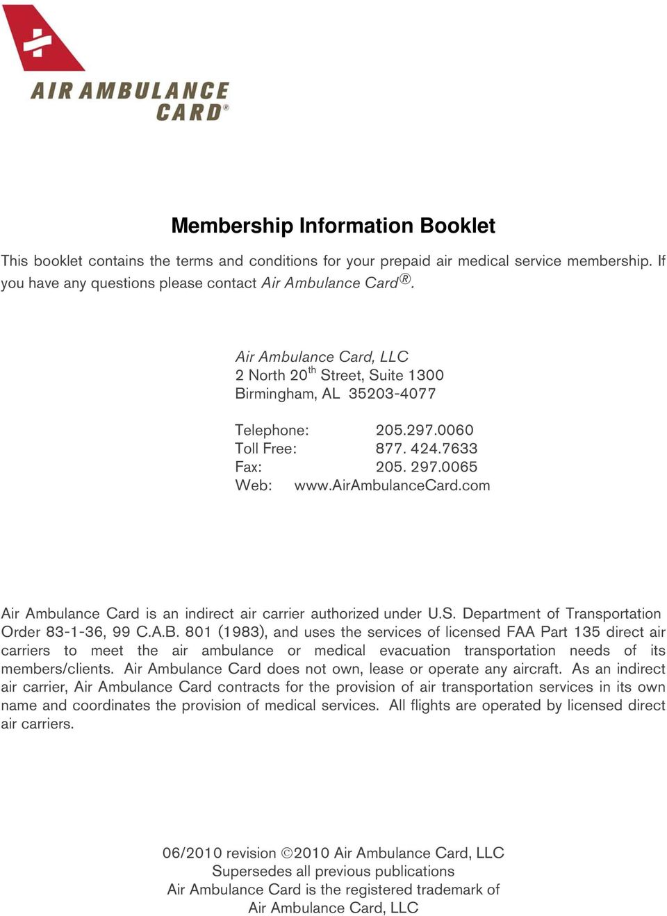 com Air Ambulance Card is an indirect air carrier authorized under U.S. Department of Transportation Order 83-1-36, 99 C.A.B.