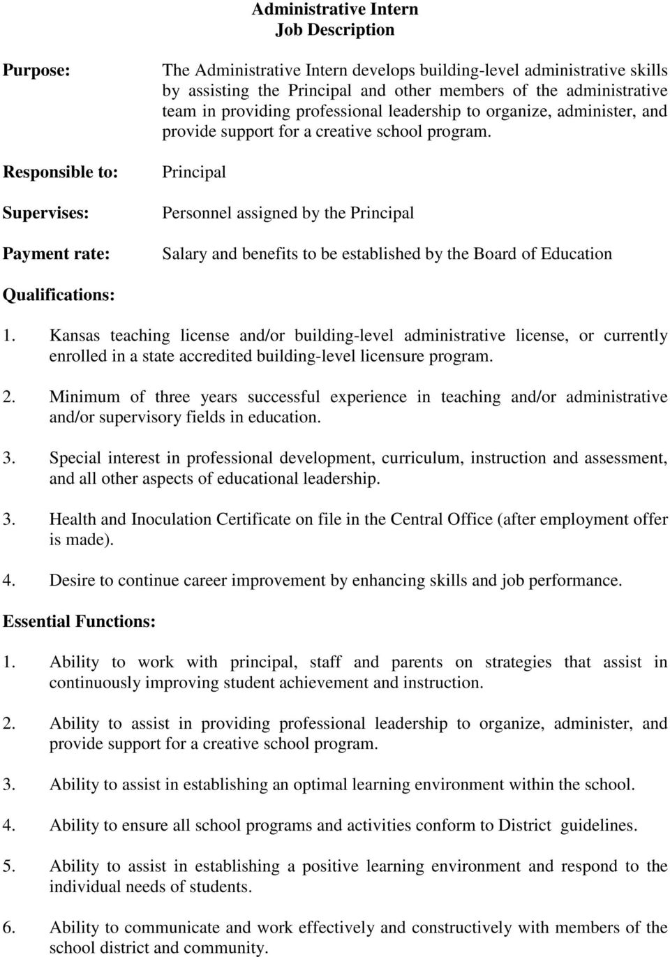 Principal Personnel assigned by the Principal Salary and benefits to be established by the Board of Education Qualifications: 1.