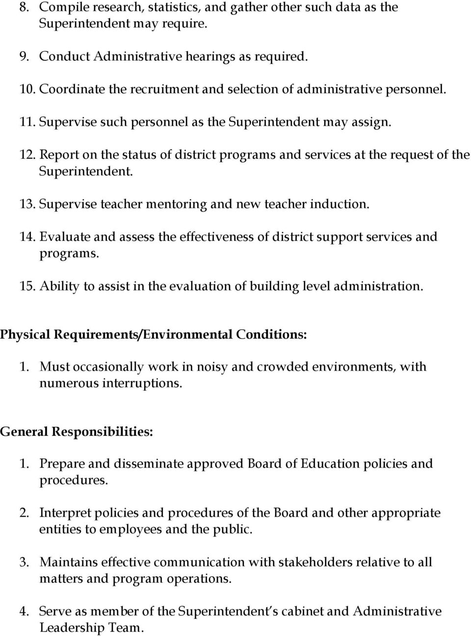 Report on the status of district programs and services at the request of the Superintendent. 13. Supervise teacher mentoring and new teacher induction. 14.