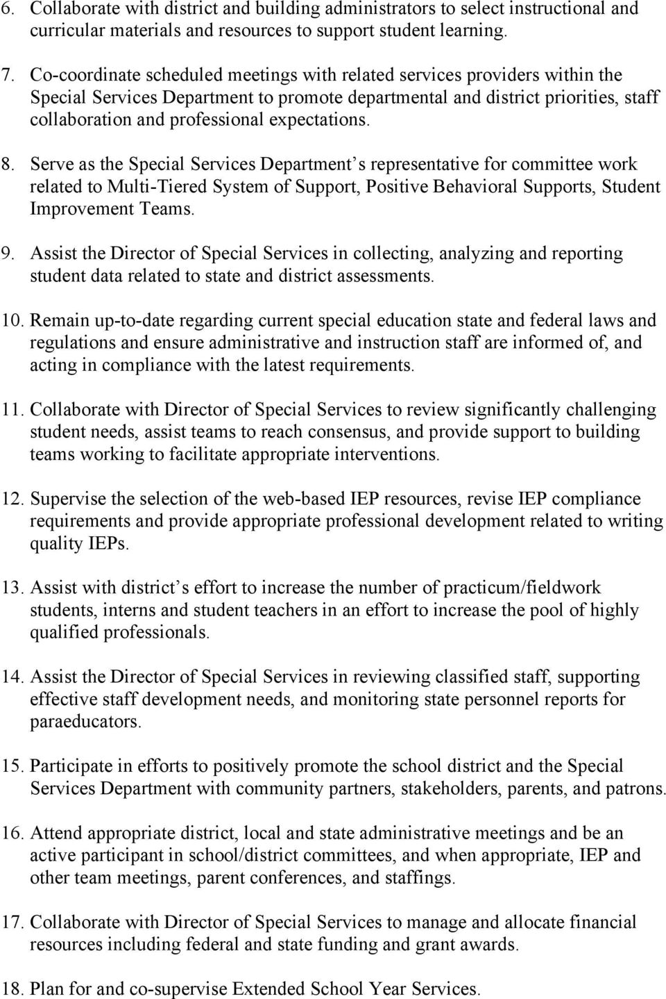 expectations. 8. Serve as the Special Services Department s representative for committee work related to Multi-Tiered System of Support, Positive Behavioral Supports, Student Improvement Teams. 9.