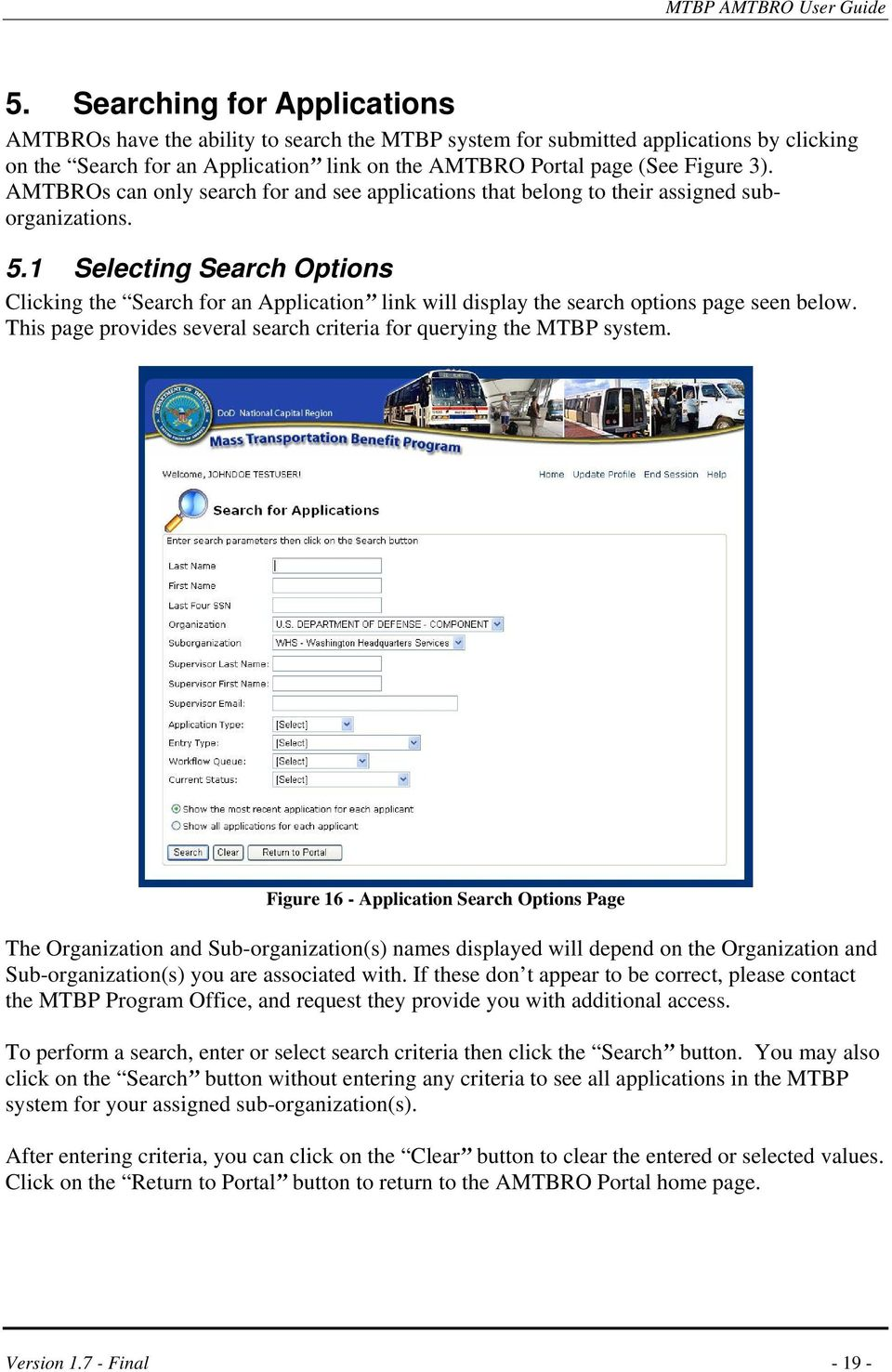 1 Selecting Search Options Clicking the Search for an Application link will display the search options page seen below. This page provides several search criteria for querying the MTBP system.