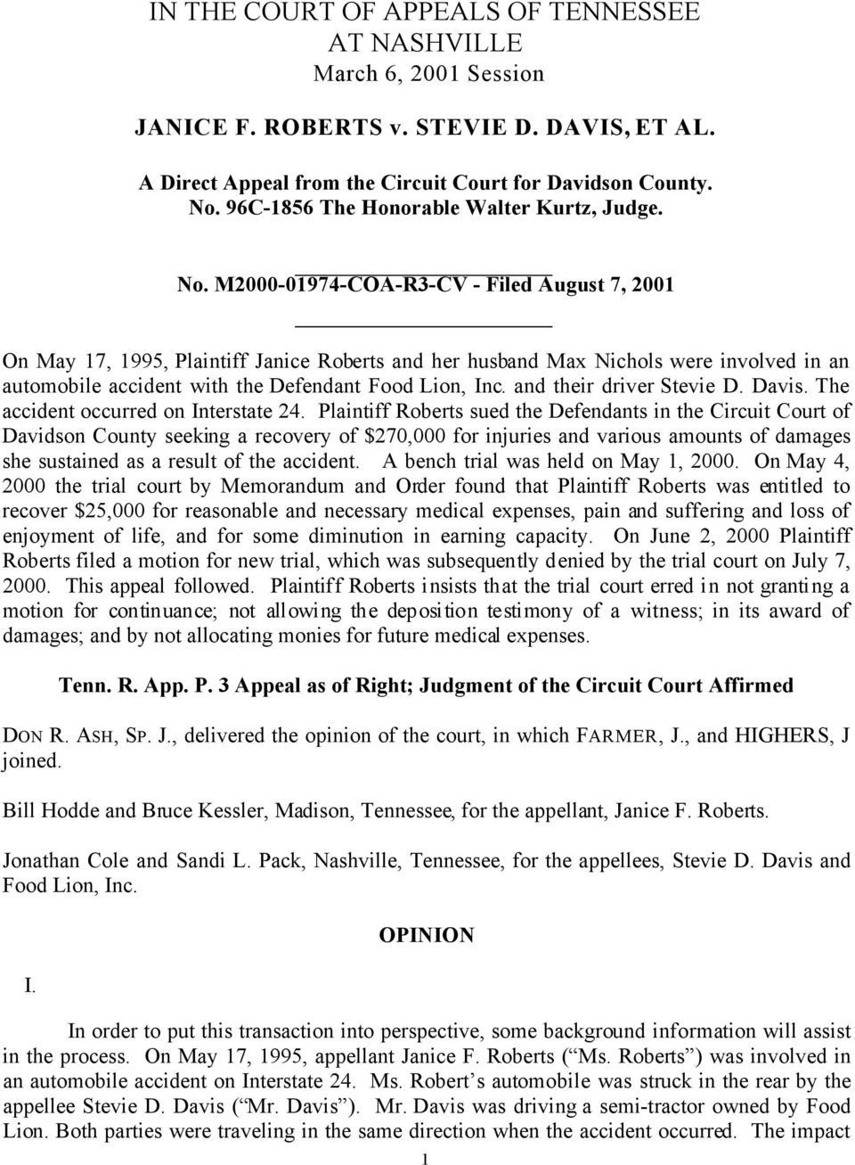 M2000-01974-COA-R3-CV - Filed August 7, 2001 On May 17, 1995, Plaintiff Janice Roberts and her husband Max Nichols were involved in an automobile accident with the Defendant Food Lion, Inc.