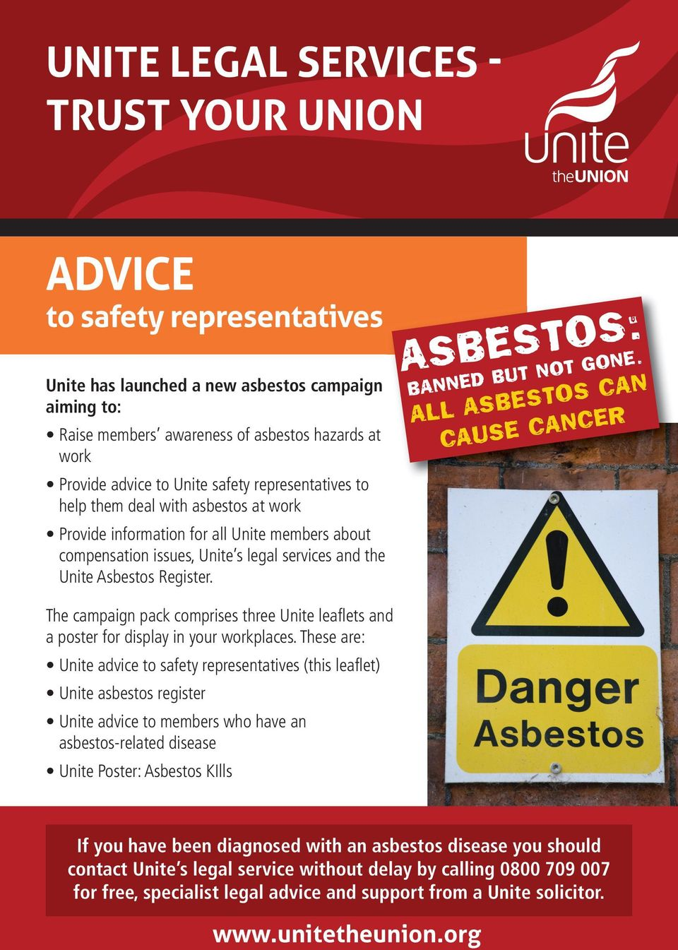 ASBESTOS: BANNED BUT NOT GONE. ALL ASBESTOS CAN CAUSE CANCER The campaign pack comprises three Unite leaflets and a poster for display in your workplaces.