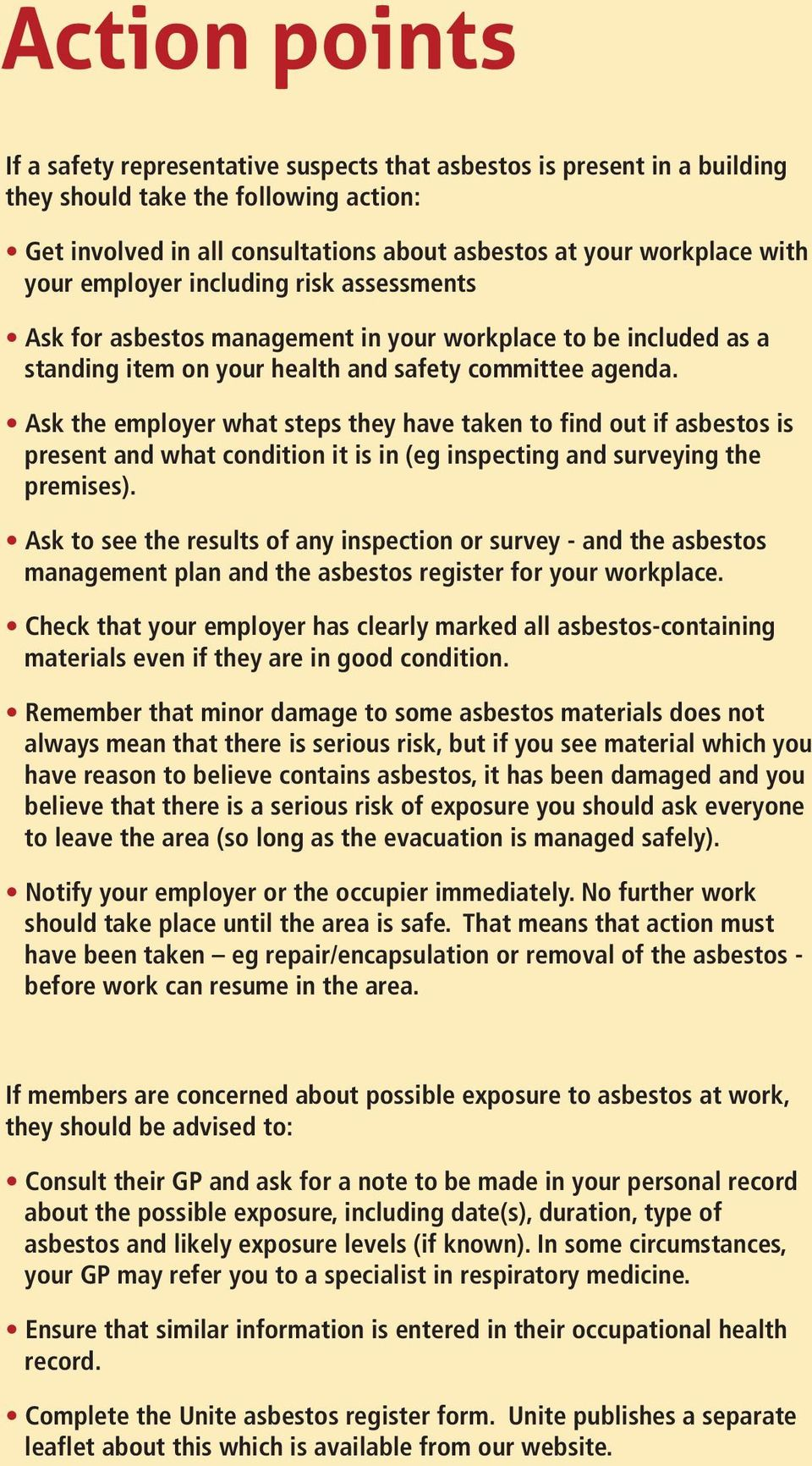 Ask the employer what steps they have taken to find out if asbestos is present and what condition it is in (eg inspecting and surveying the premises).