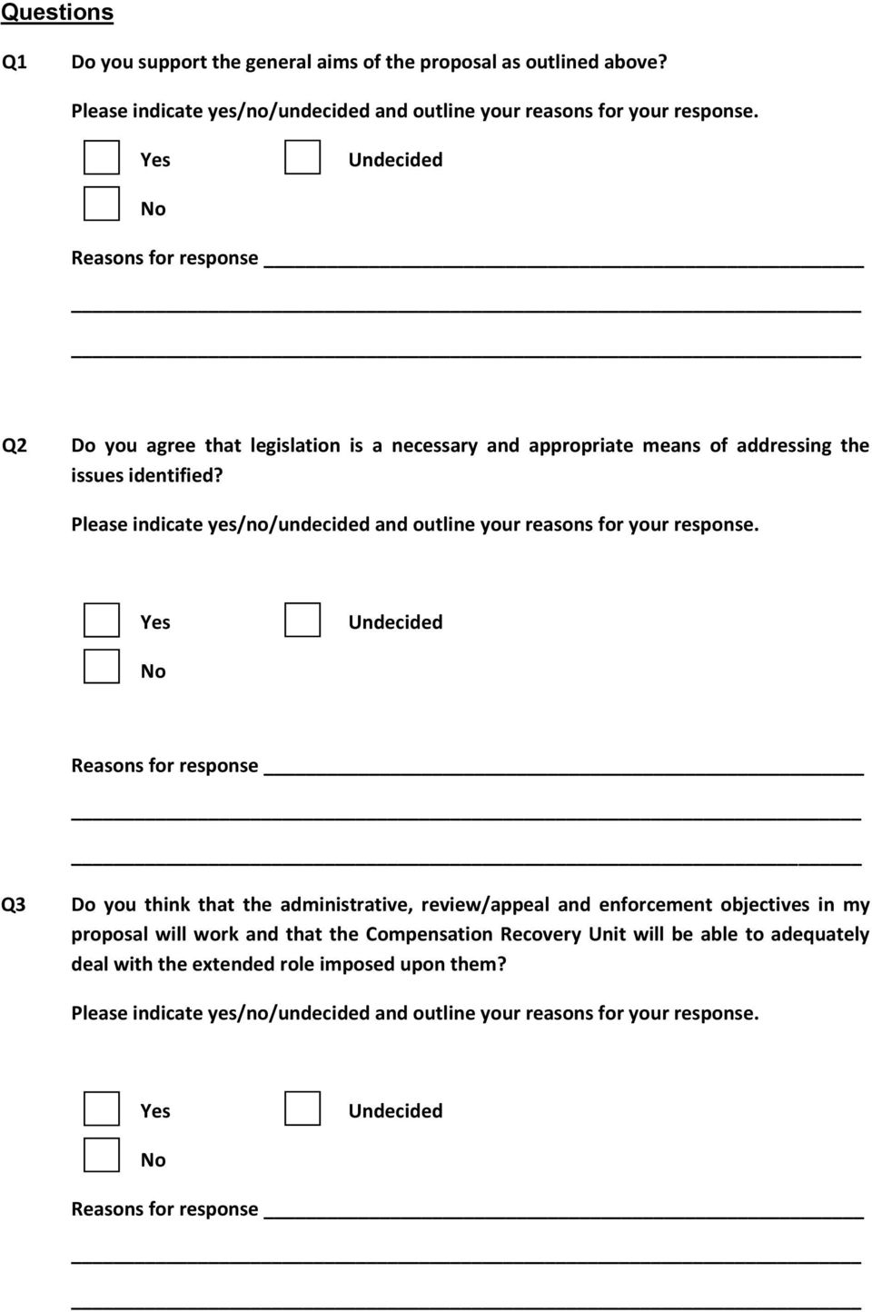 Please indicate yes/no/undecided and outline your reasons for your response.