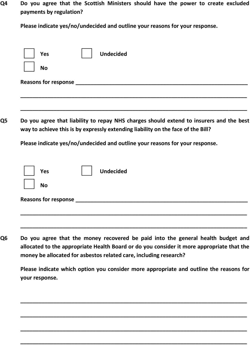 the Bill? Please indicate yes/no/undecided and outline your reasons for your response.