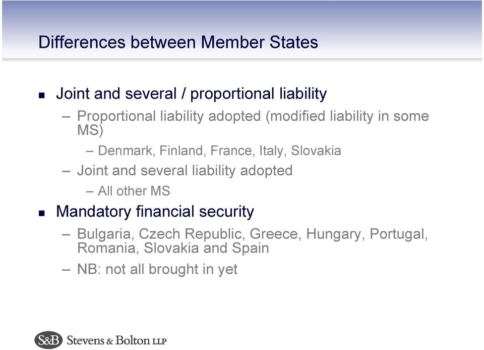 Joint and several liability adopted All other MS Mandatory financial security Bulgaria,