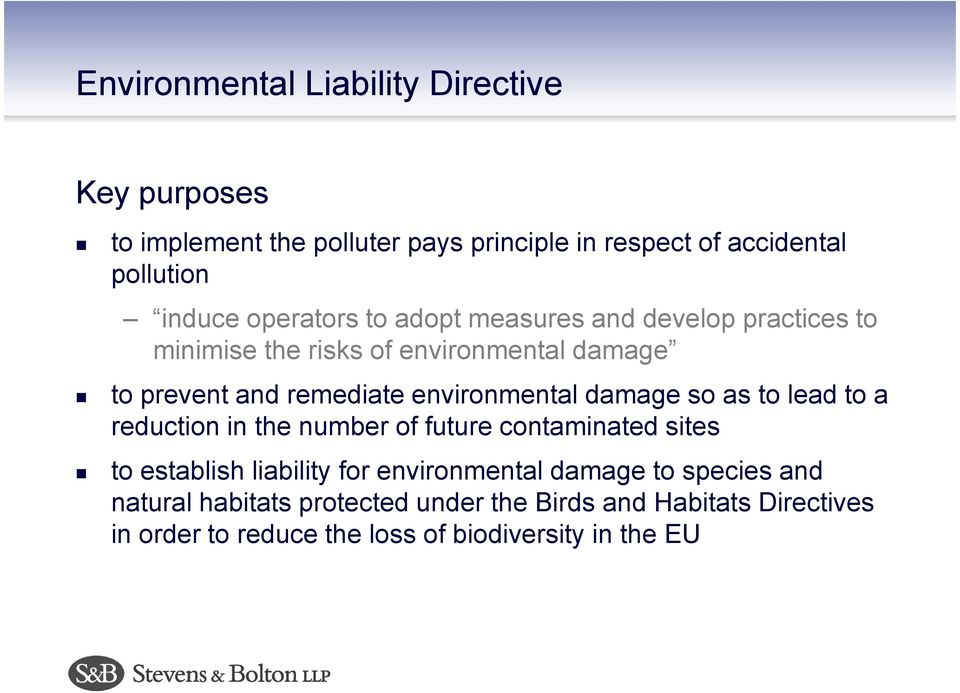 environmental damage so as to lead to a reduction in the number of future contaminated sites to establish liability for