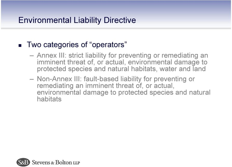 species and natural habitats, water and land Non-Annex III: fault-based liability for  species and