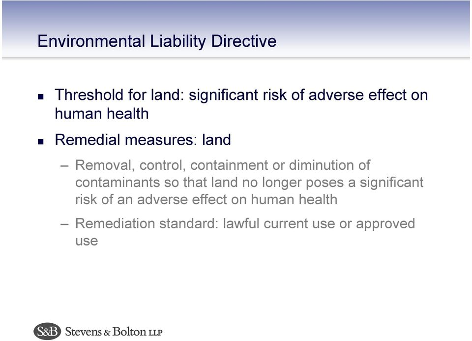diminution of contaminants so that land no longer poses a significant risk of an