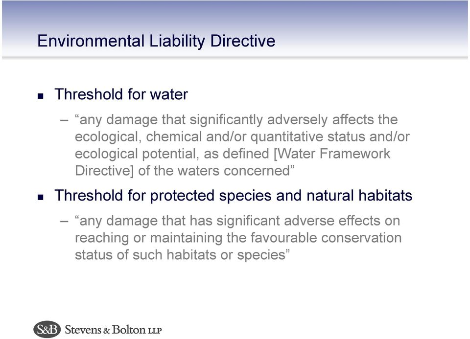 Directive] of the waters concerned Threshold for protected species and natural habitats any damage that has