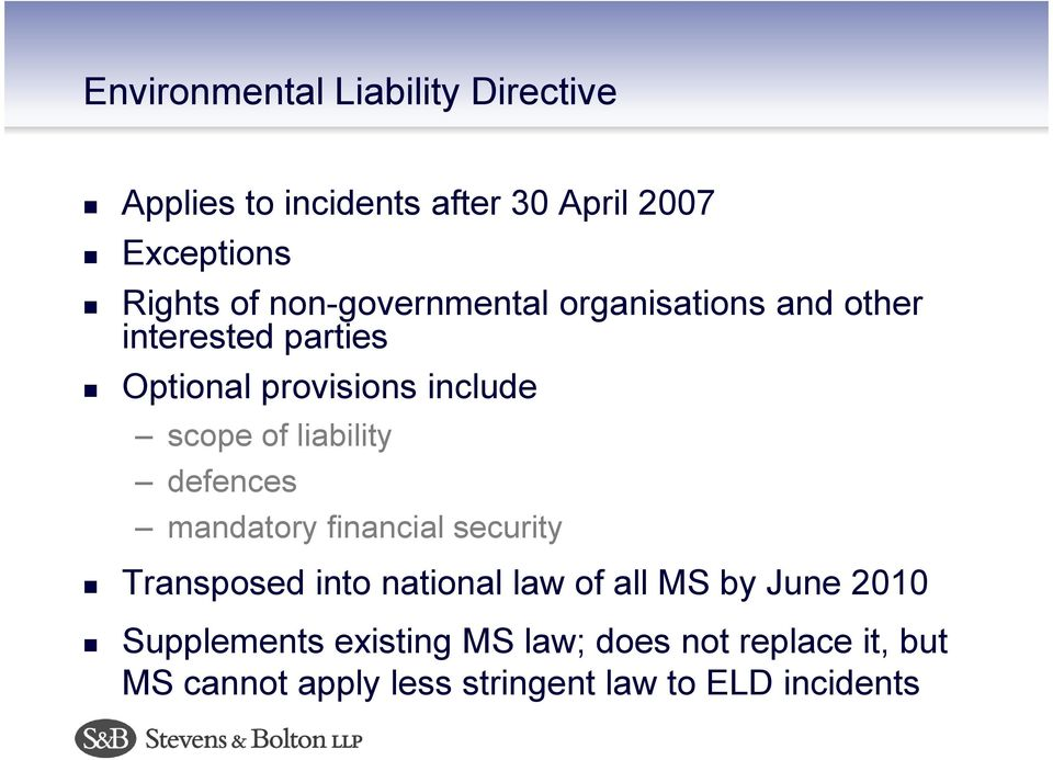liability defences mandatory financial security Transposed into national law of all MS by June 2010