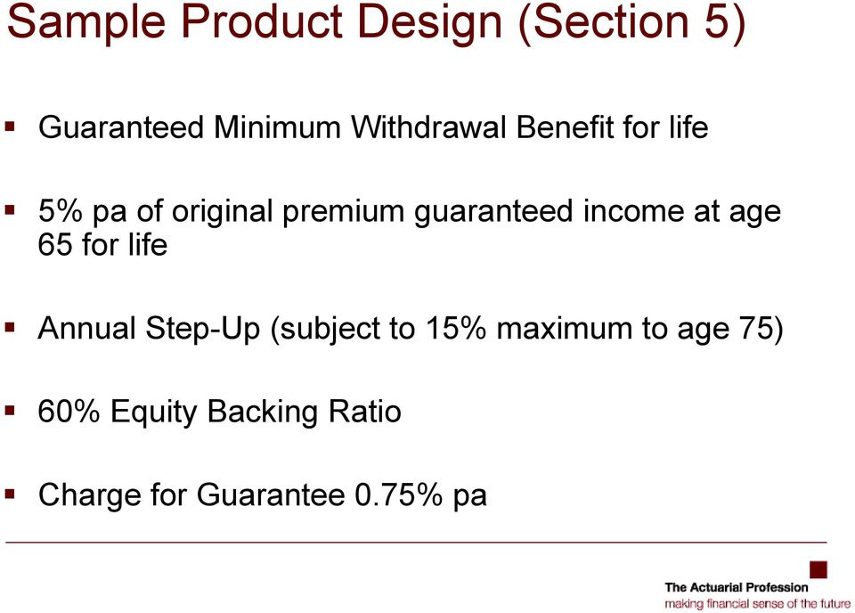 guaranteed income at age 65 for life Annual Step-Up (subject