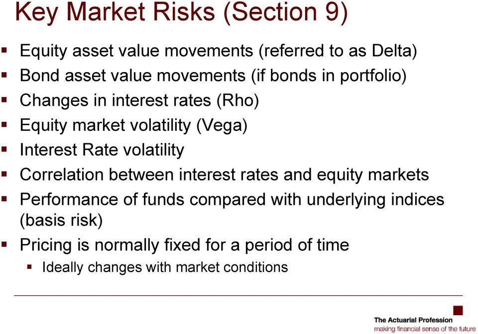 Rate volatility Correlation between interest rates and equity markets Performance of funds compared with