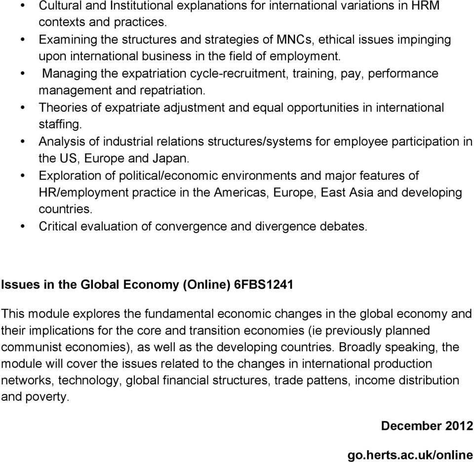 Managing the expatriation cycle-recruitment, training, pay, performance management and repatriation. Theories of expatriate adjustment and equal opportunities in international staffing.