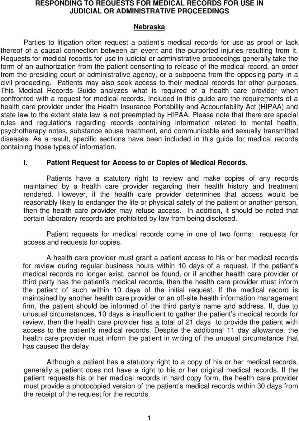 Requests for medical records for use in judicial or administrative proceedings generally take the form of an authorization from the patient consenting to release of the medical record, an order from