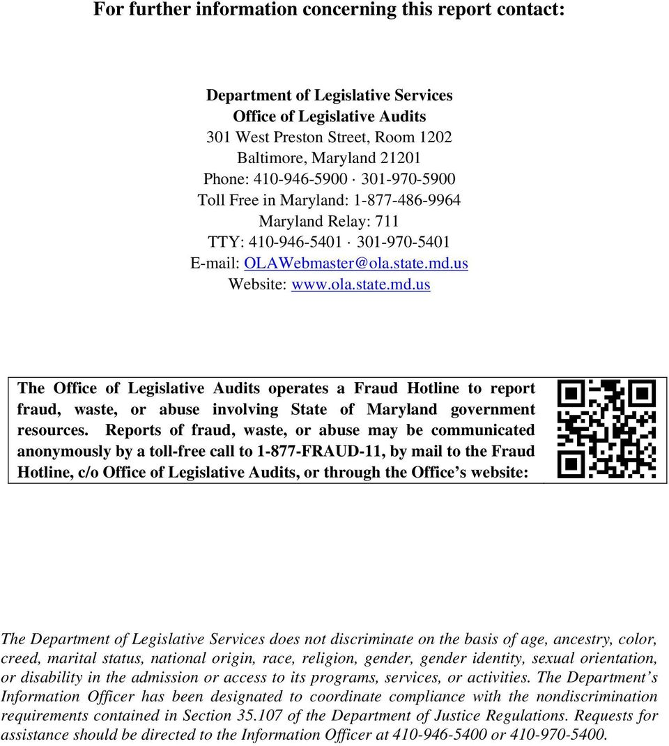 us Website: www.ola.state.md.us The Office of Legislative Audits operates a Fraud Hotline to report fraud, waste, or abuse involving State of Maryland government resources.